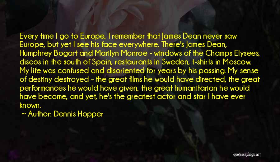 Best South Of Nowhere Quotes By Dennis Hopper