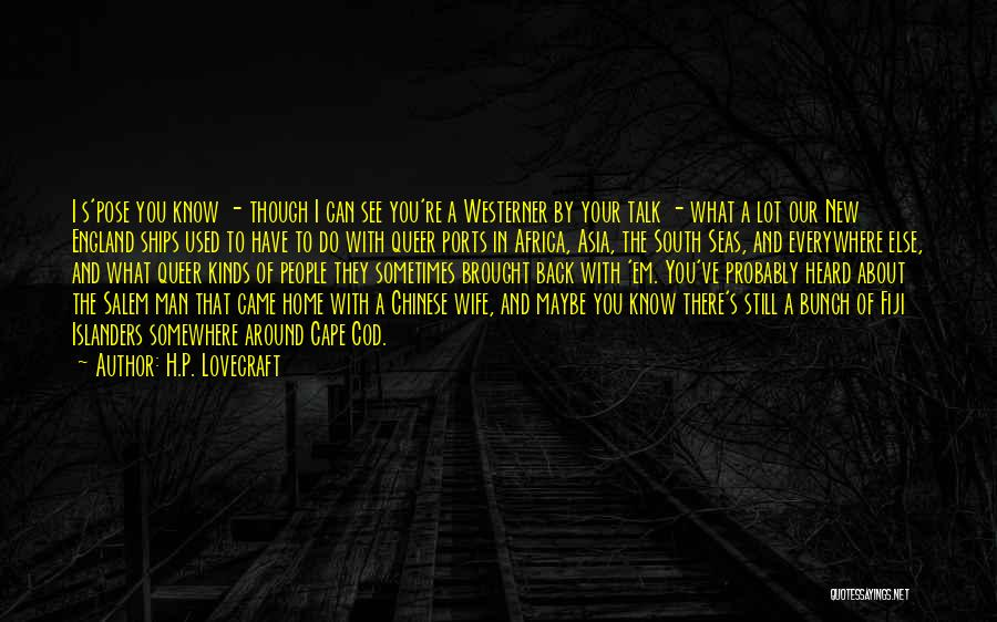 Best South Of Nowhere Quotes By H.P. Lovecraft