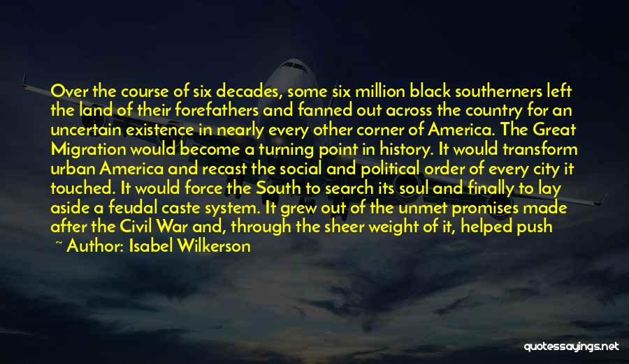 Best South Of Nowhere Quotes By Isabel Wilkerson