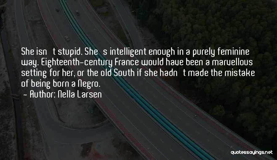 Best South Of Nowhere Quotes By Nella Larsen