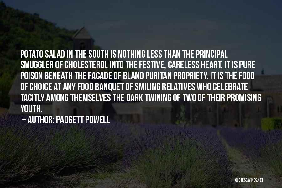 Best South Of Nowhere Quotes By Padgett Powell