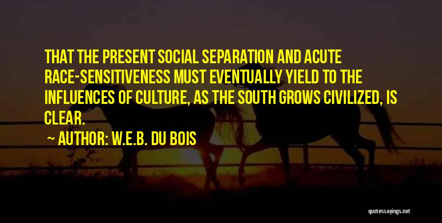 Best South Of Nowhere Quotes By W.E.B. Du Bois