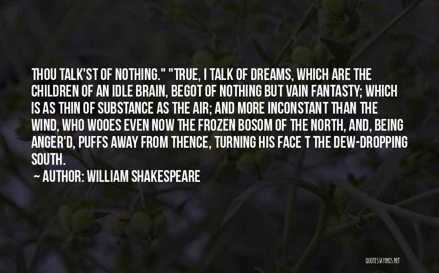 Best South Of Nowhere Quotes By William Shakespeare