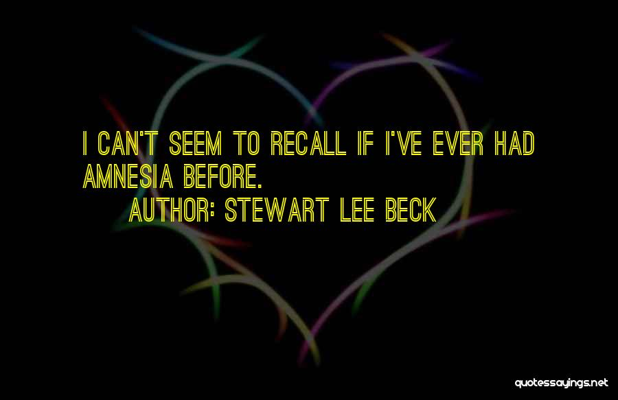 Best Stewart Lee Quotes By Stewart Lee Beck