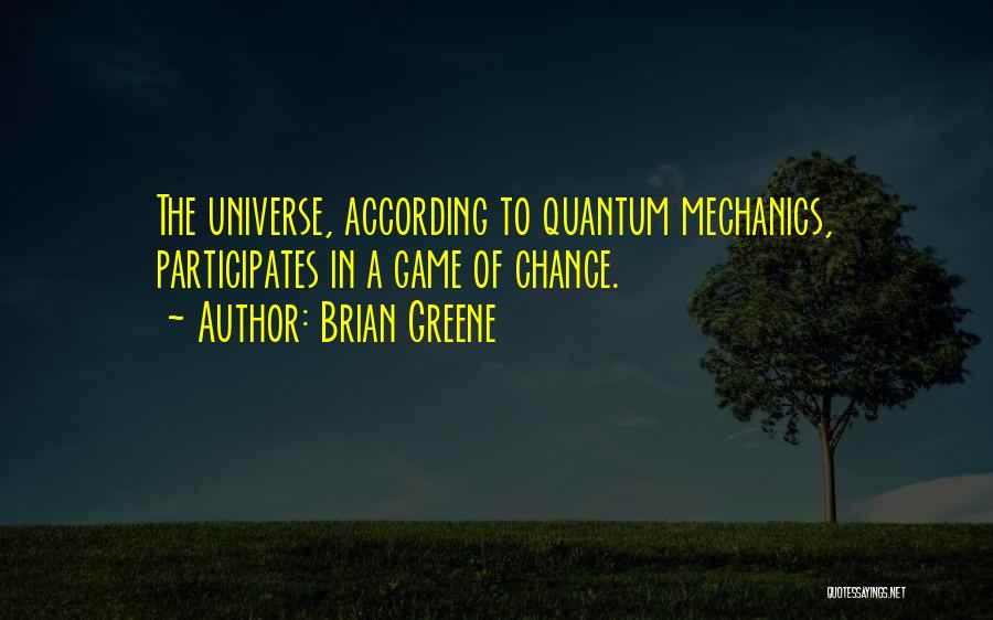 Best Still Game Quotes By Brian Greene