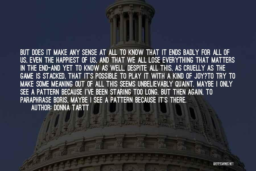 Best Still Game Quotes By Donna Tartt