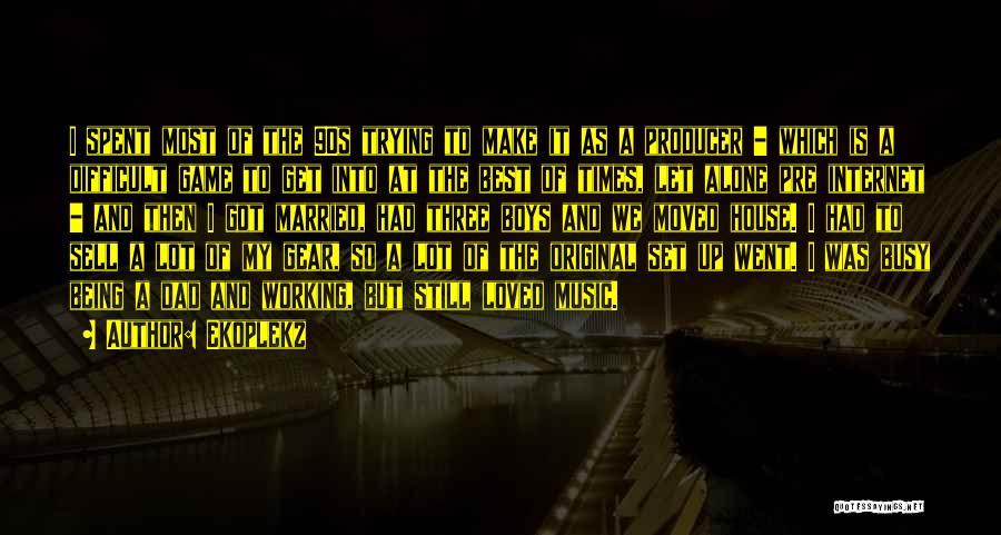 Best Still Game Quotes By Ekoplekz