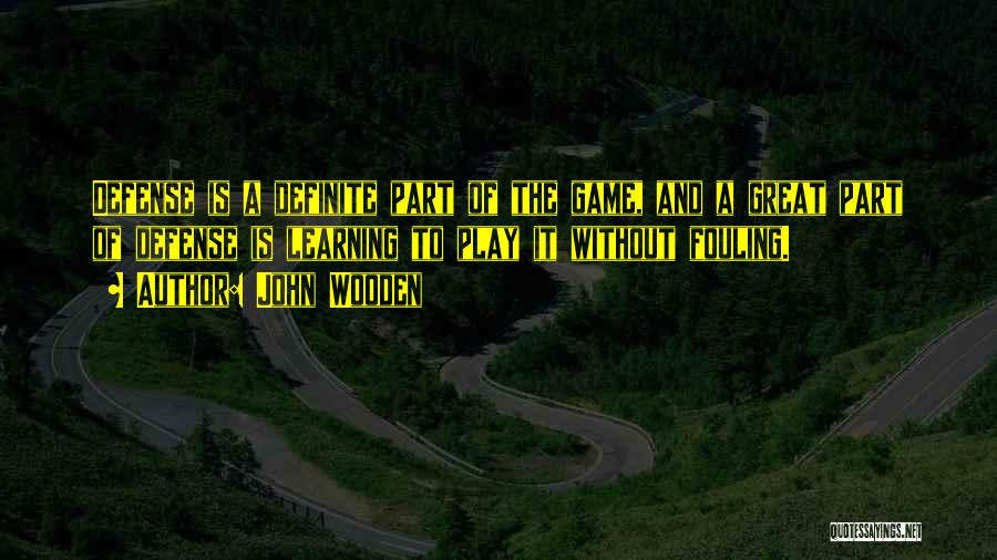 Best Still Game Quotes By John Wooden