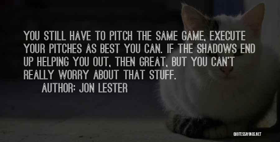 Best Still Game Quotes By Jon Lester