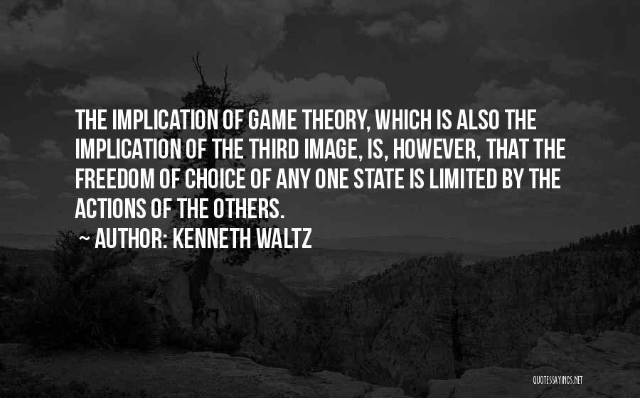 Best Still Game Quotes By Kenneth Waltz