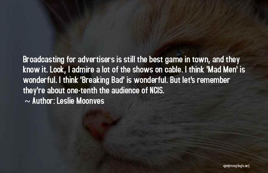 Best Still Game Quotes By Leslie Moonves