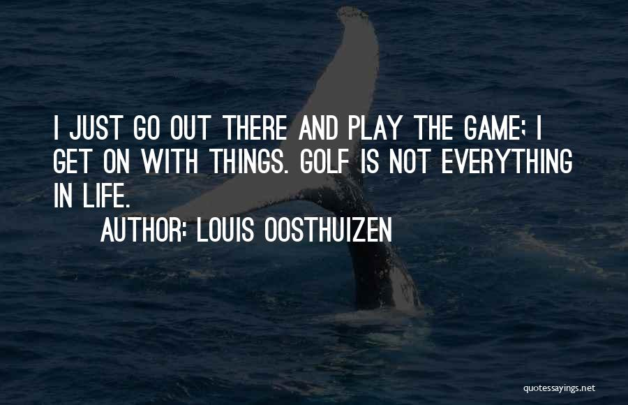 Best Still Game Quotes By Louis Oosthuizen