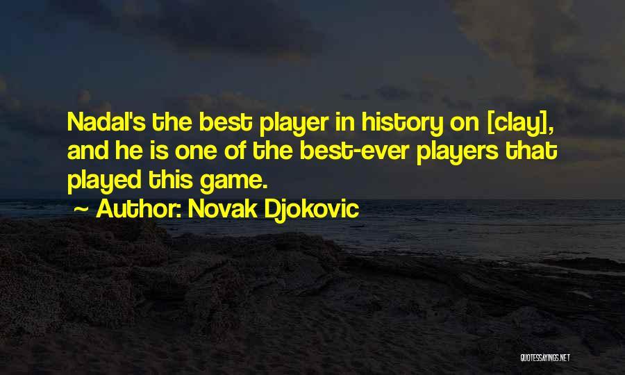 Best Still Game Quotes By Novak Djokovic