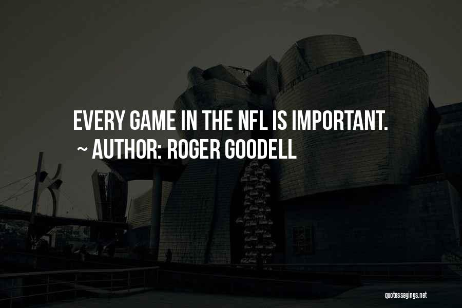 Best Still Game Quotes By Roger Goodell