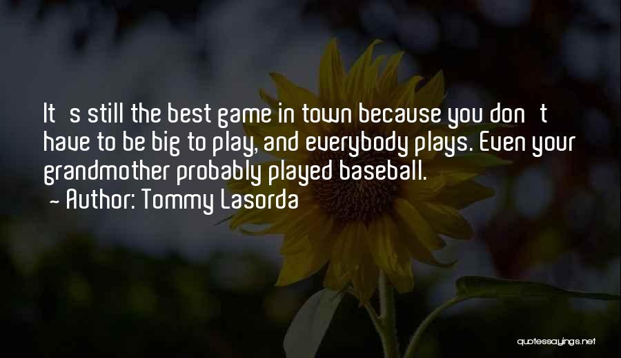 Best Still Game Quotes By Tommy Lasorda