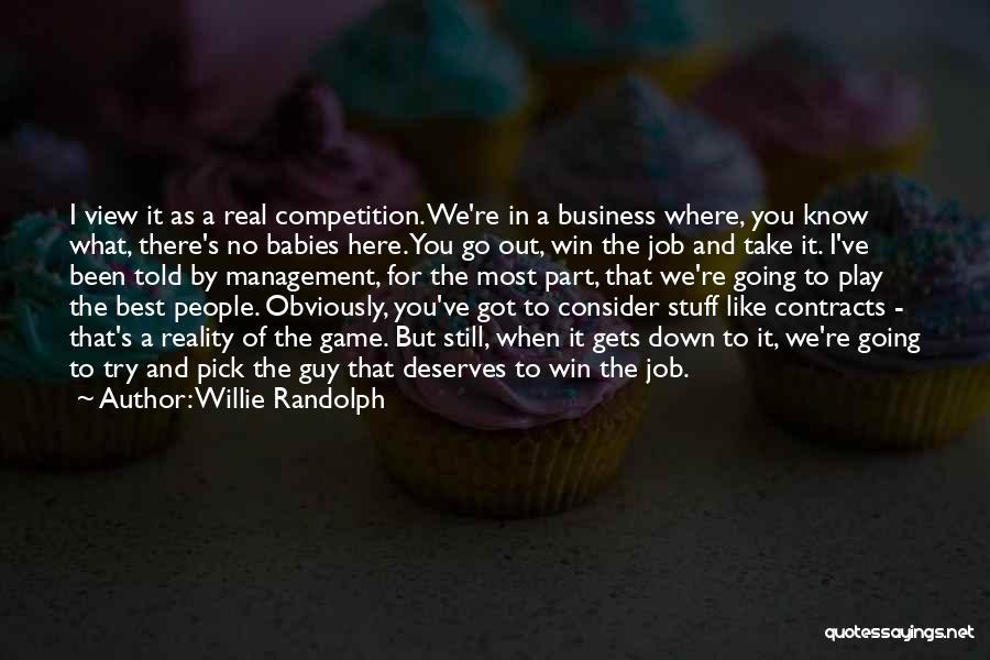 Best Still Game Quotes By Willie Randolph