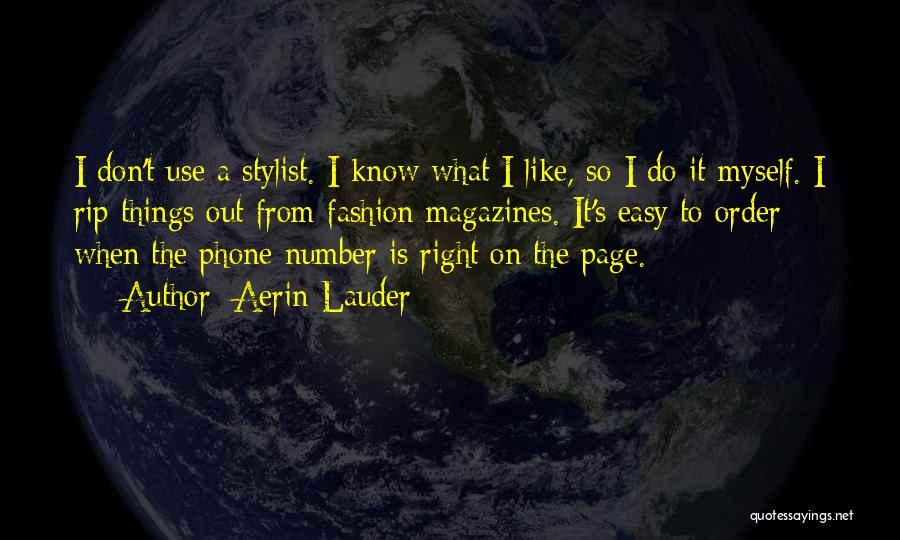 Best Stylist Quotes By Aerin Lauder
