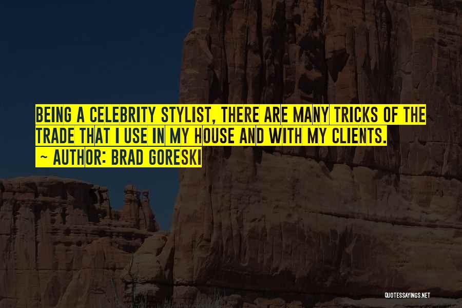 Best Stylist Quotes By Brad Goreski