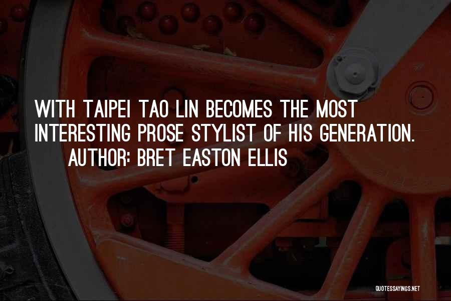 Best Stylist Quotes By Bret Easton Ellis