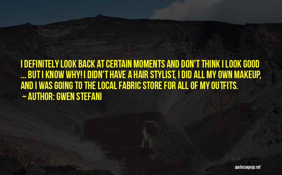 Best Stylist Quotes By Gwen Stefani