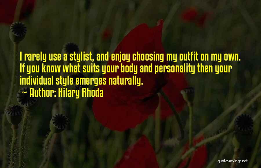Best Stylist Quotes By Hilary Rhoda