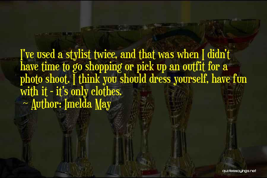 Best Stylist Quotes By Imelda May