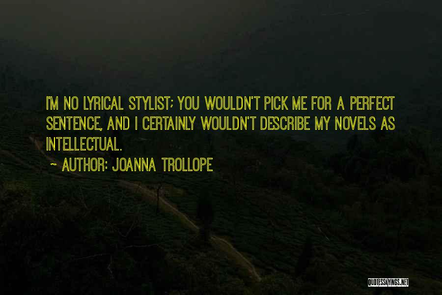 Best Stylist Quotes By Joanna Trollope