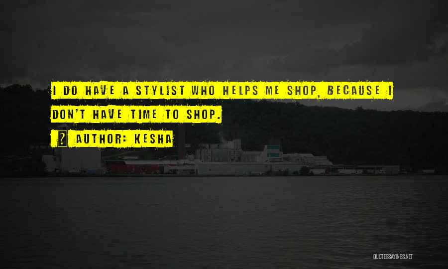 Best Stylist Quotes By Kesha
