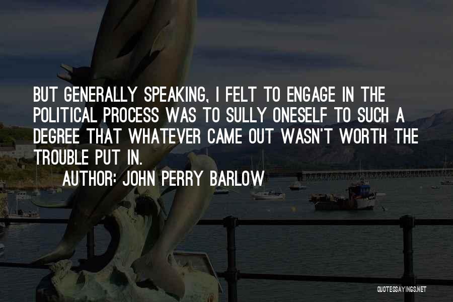 Best Sully Quotes By John Perry Barlow