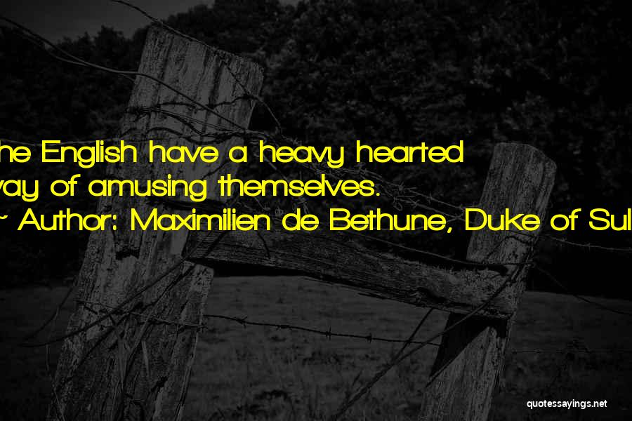 Best Sully Quotes By Maximilien De Bethune, Duke Of Sully