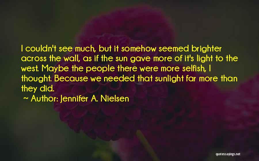 Best Sunlight Quotes By Jennifer A. Nielsen