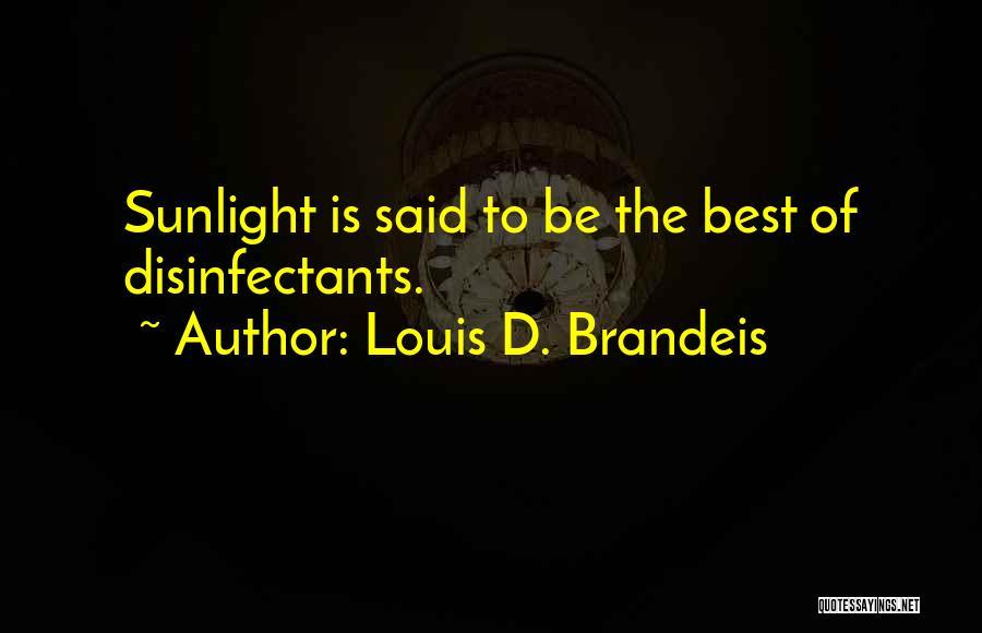 Best Sunlight Quotes By Louis D. Brandeis