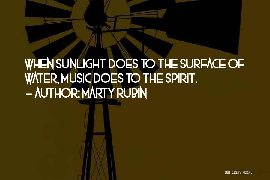 Best Sunlight Quotes By Marty Rubin