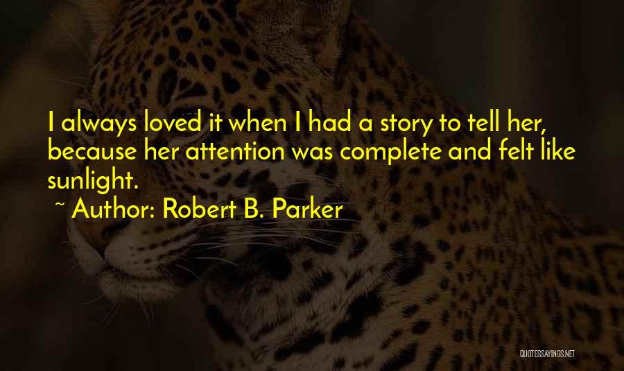 Best Sunlight Quotes By Robert B. Parker