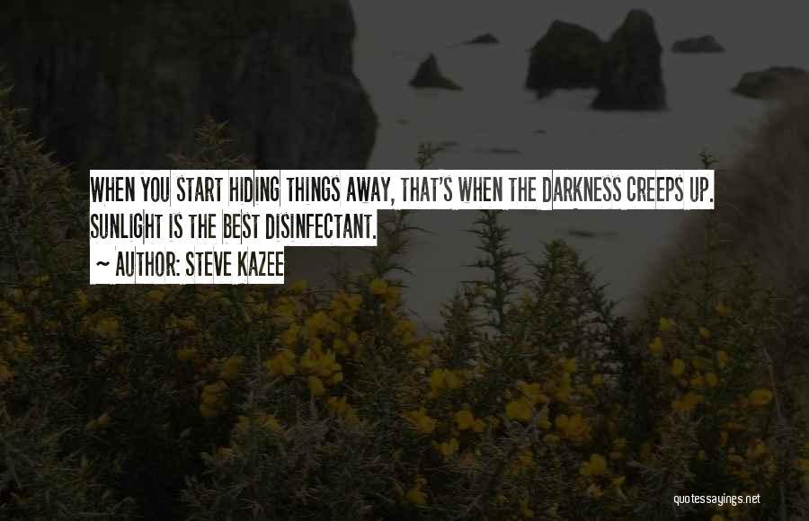 Best Sunlight Quotes By Steve Kazee