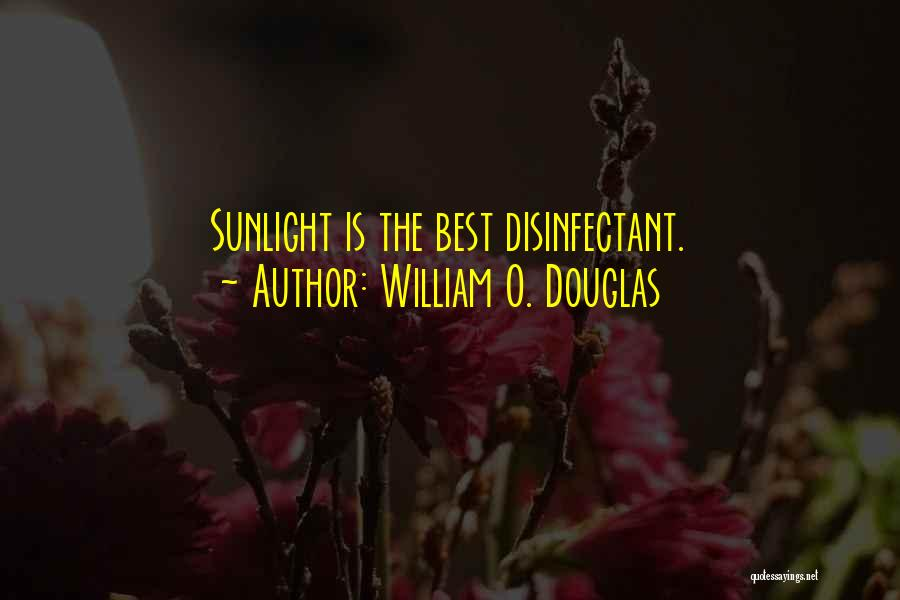 Best Sunlight Quotes By William O. Douglas