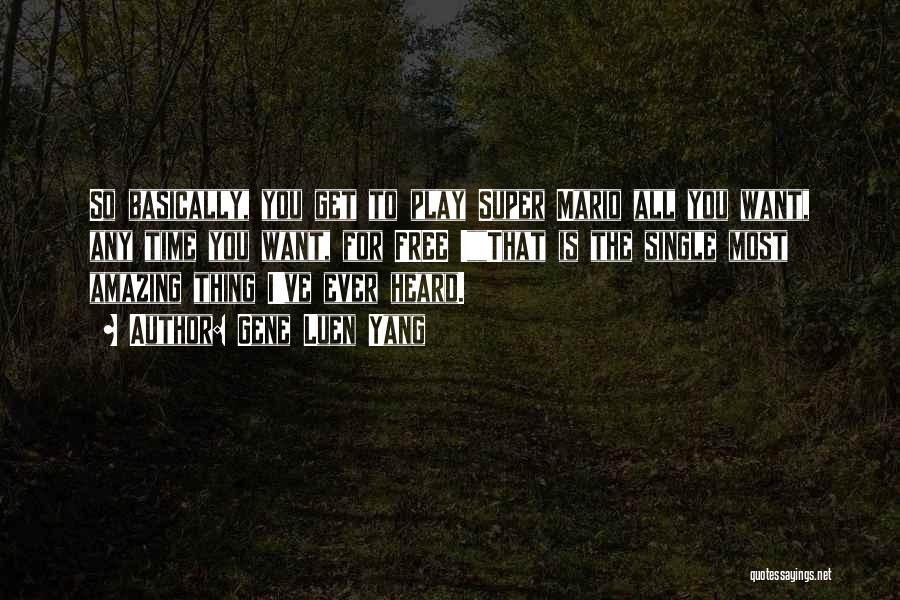 Best Super Mario Quotes By Gene Luen Yang