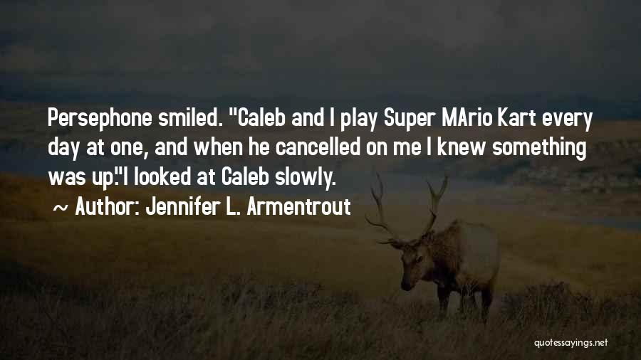 Best Super Mario Quotes By Jennifer L. Armentrout