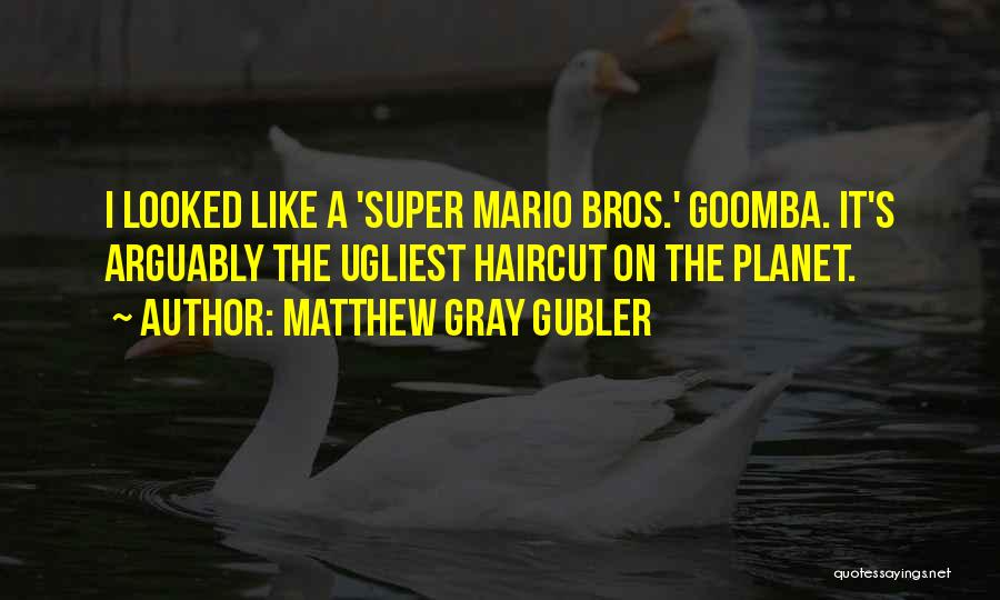 Best Super Mario Quotes By Matthew Gray Gubler