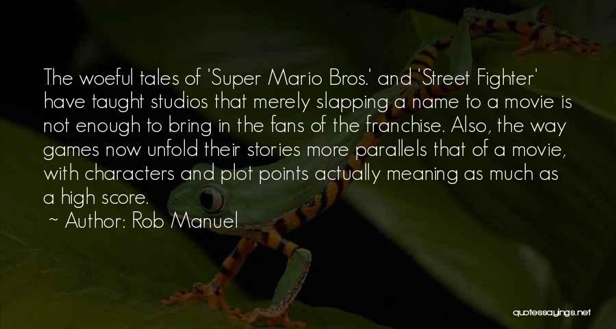 Best Super Mario Quotes By Rob Manuel