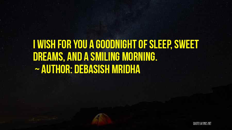 Best Sweet Goodnight Quotes By Debasish Mridha