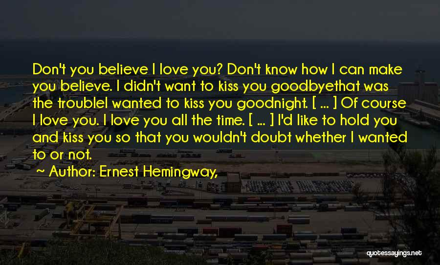 Best Sweet Goodnight Quotes By Ernest Hemingway,