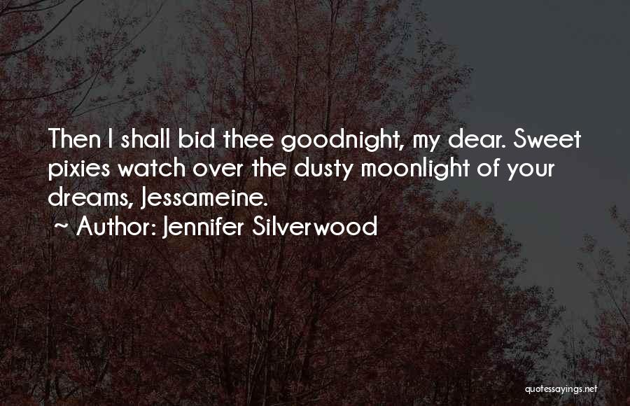 Best Sweet Goodnight Quotes By Jennifer Silverwood