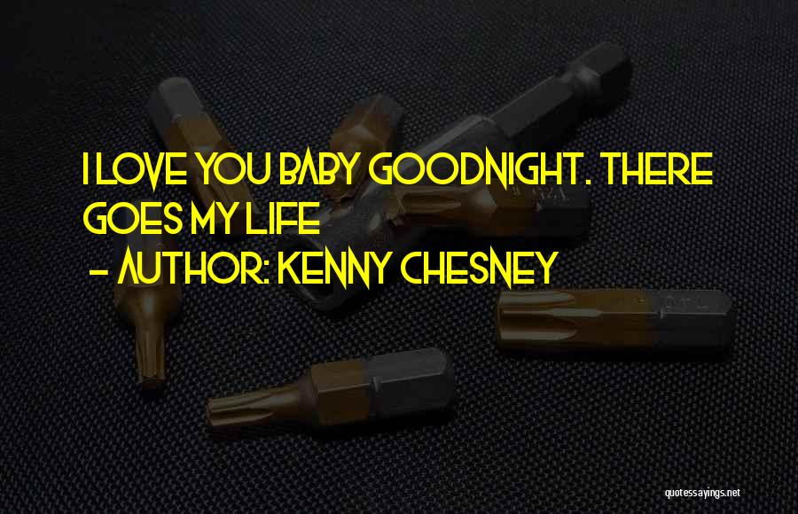 Best Sweet Goodnight Quotes By Kenny Chesney