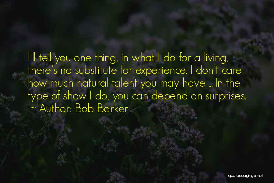Best Talent Show Quotes By Bob Barker