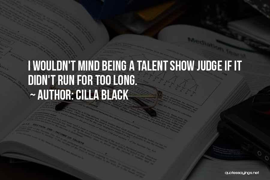 Best Talent Show Quotes By Cilla Black