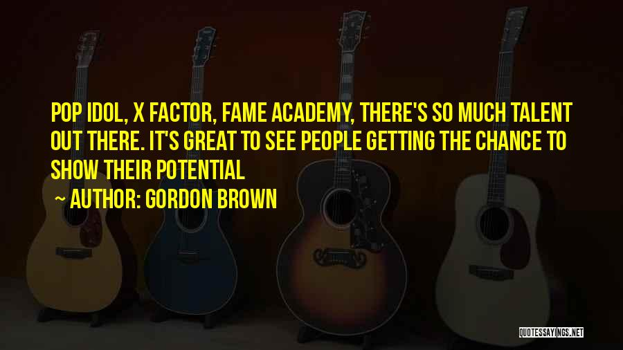 Best Talent Show Quotes By Gordon Brown