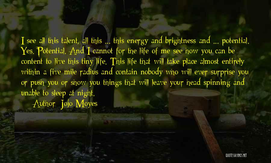 Best Talent Show Quotes By Jojo Moyes