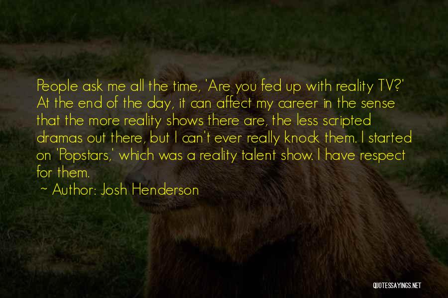 Best Talent Show Quotes By Josh Henderson