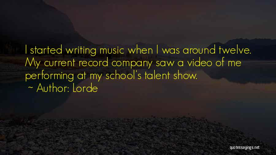Best Talent Show Quotes By Lorde
